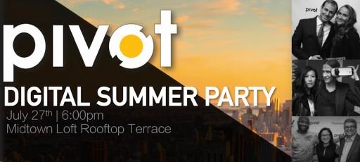 Explore Digital Transformation at Pivot's Digital Summer Party July 27th, NYC