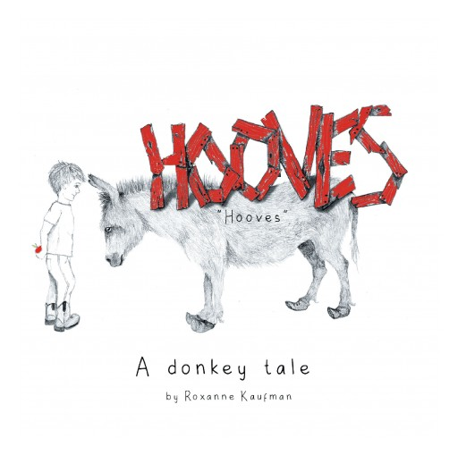 Roxanne Kaufman's New Book 'Hooves; a Donkey Tale' is a Poem About a Young Boy Named Brogan and His Adventures With a Donkey Named Christy