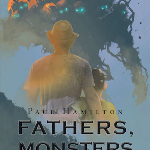 """Paul Hamilton's New Book """"Fathers, Monsters and Sons"""" is an Engaging Book Reflecting on Family Dysfunction and Exploring Father-Son Relationship."""