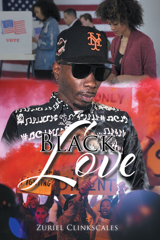 Author Zuriel Clinkscales's New Book 'Black Love' is a Book About How Oppressed Youths Deal With the World They Live In