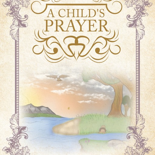 Mrs. Ima DoBetter's New Book, 'A Child's Prayer' is an Admirable Tale of a Child's Innocence at the Heart of Prayer.