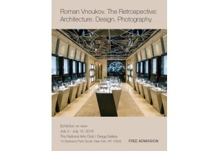 Photography Exhibition Roman Vnoukov. the Retrospective: Architecture, Design, Photography at the National Arts Club