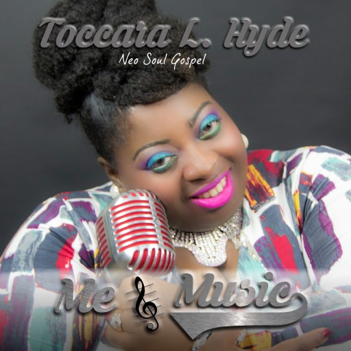 """Neo-Soul Gospel Artist Toccara Hyde Releases New Single """"Me & Music"""""""