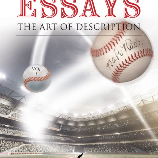 "Jim Johnston's New Book, ""Essays: The Art of Description,"" is a Survey of Over 250 Brief, but Very Lively Stories Narrating Antique Sports and Americana Collectibles."
