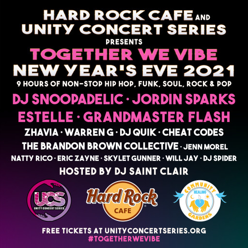 Unity Concert Series and Hard Rock Cafe Presents DJ Snoopadelic, Jordin Sparks, Estelle, Grandmaster Flash and More for 'Together We Vibe' - a Free 9-Hour Live-Stream New Year's Eve Benefit