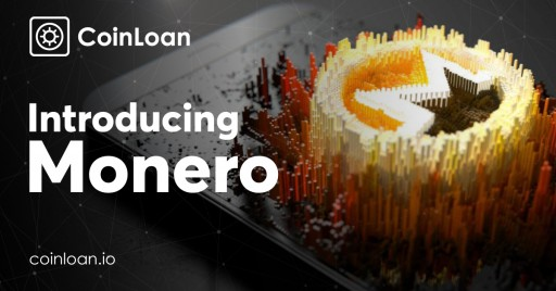 CoinLoan is First to Offer Loans Secured by Monero