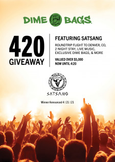 Dime Bags 420 Giveaway Featuring Satsang