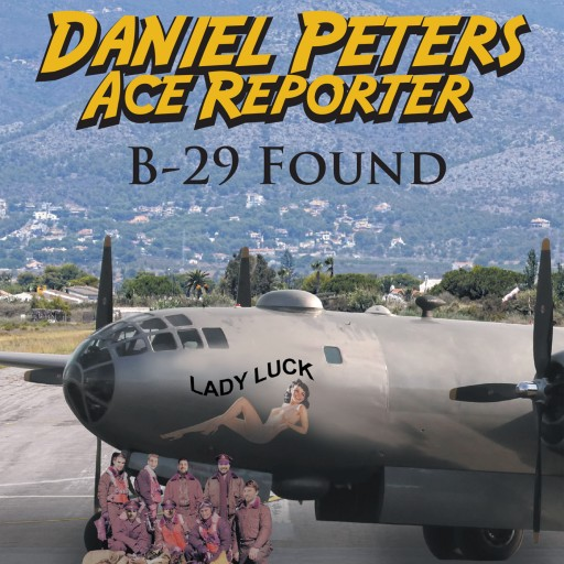 "Rick Kurtis's New Book ""Daniel Peters, Ace Reporter  B-29 Found"" is the Tale of a Man Doing His Best to Handle All That LIfe Throws at Him, and Life Can Be Overwhelming."