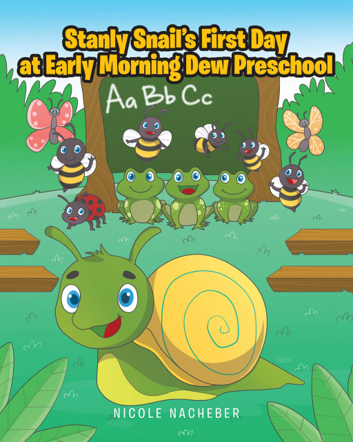 Nicole Nacheber's New Book, 'Stanly's First Day at Early Morning Dew Preschool' is an Adorable Tale of Friendship and Accepting Differences
