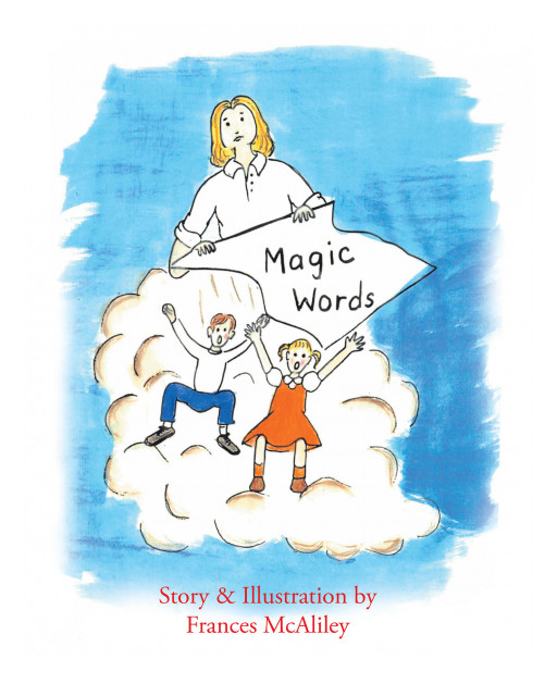 Frances McAliley's New Book 'Magic Words' Teaches a Valuable Lesson About Being Polite and Having Good Manners