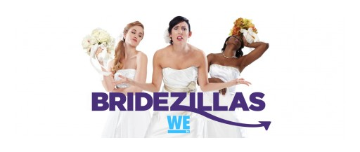 The Legendary Smash Hit 'Bridezillas' is NOW CASTING