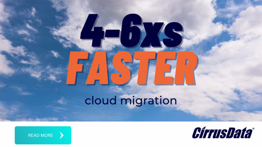 Cirrus Data Solutions Unveils Industry's First Cloud Migration Solution for Any Cloud