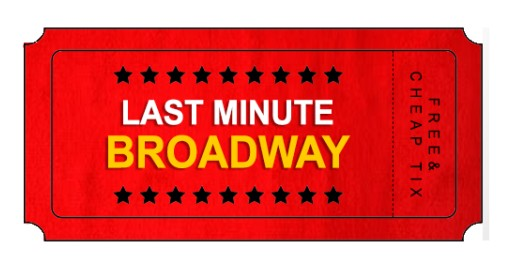 New Mobile App - Last Minute Broadway - Scans the Web for Discounted Broadway and Off-Broadway Tickets