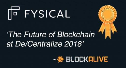 Fysical Named 'The Future of Blockchain at De/Centralize 2018'
