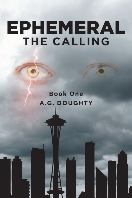 Author A.G. Doughty's New Book 'Ephemeral: The Calling' Is the Thrilling Post-Apocalyptic Tale of An Unlikely Encounter that Has a Dramatic Effect on The World