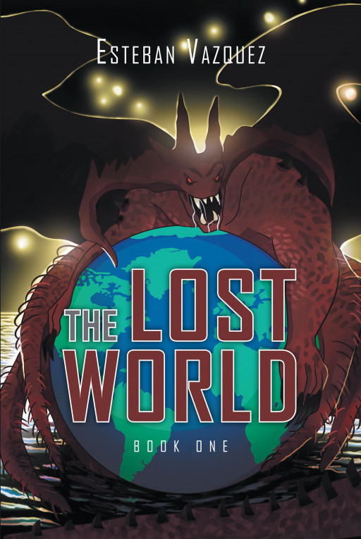Author Esteban Vazquez's New Book, 'The Lost World: Book One', Is an Exciting New Tale That Sees the Reader Through More Mystery and Peril