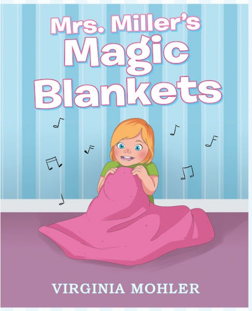 Virginia Mohler's New Book 'Mrs. Miller's Magic Blankets' is a Heartwarming Story About a Teacher Who Knits Blankets Out of Love