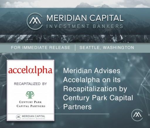 Meridian Capital Advises Accelalpha on Major Investment by Century Park Capital Partners