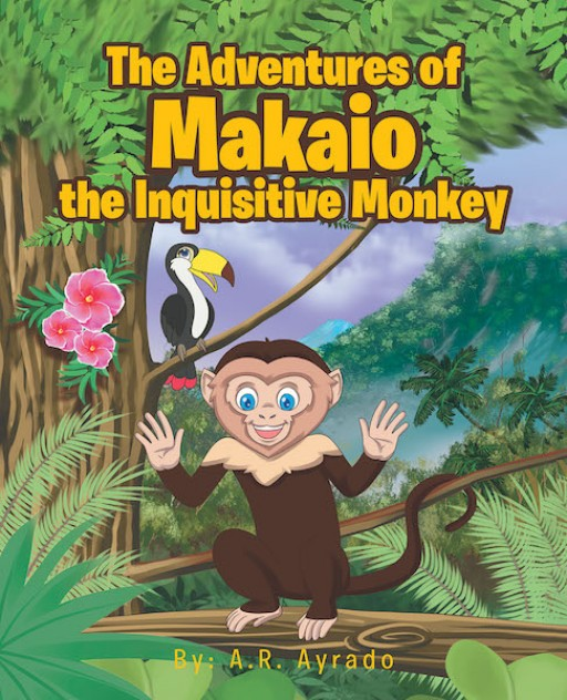A.R. Ayrado's New Book 'Makaio: The Inquisitive Monkey' Shares the Delightful Adventures and Misadventures of an Incredibly Curious Monkey