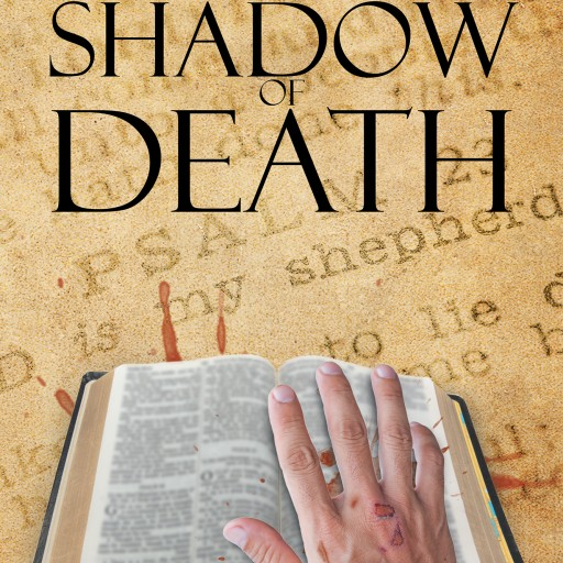 "Roy Nelson Shaulis's New Book ""Shadow of Death"" Is a Tale of a Born Again Christian Uncle, Just Released From Prison, Who Finds Himself Searching for His Missing Niece."