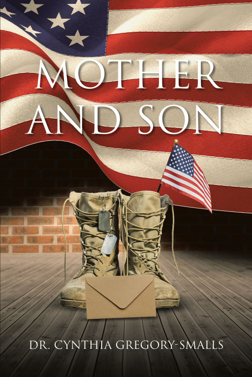 Dr. Cynthia Gregory-Smalls' New Book, 'Mother and Son', Is an Intimate Read on the Precious Bond Between Parent and Child Who Are a Thousand Miles Apart but Close in Heart