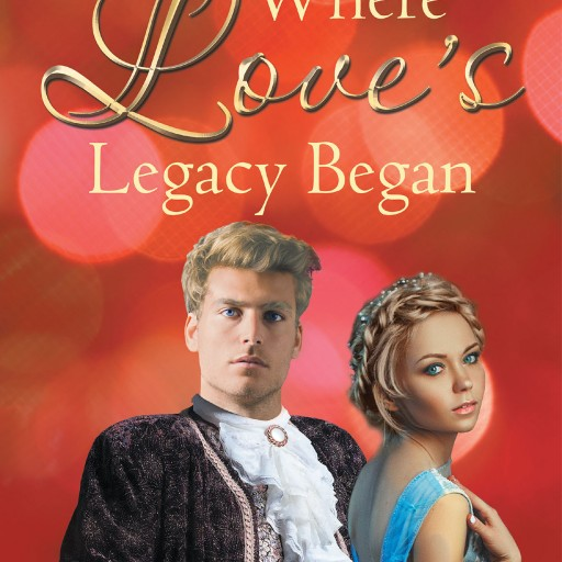 "Author Rachel DeBiase Samayoa's New Book ""Where Love's Legacy Began"" is the Story of a Prince and Princess With a Special Relationship, Estranged."