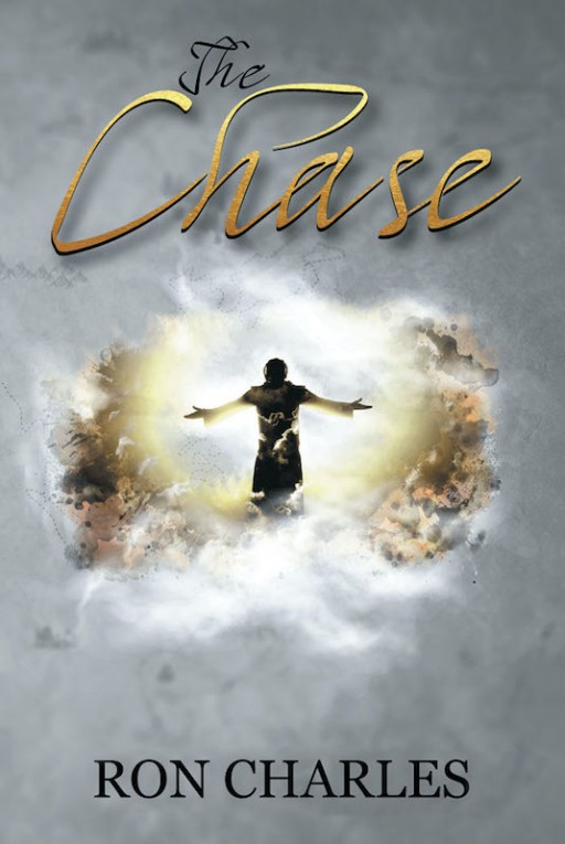 Ron Charles's New Book 'The Chase' is a Comprehensive Account of the Life and Ministry of Jesus in the Milieu of the Roman Occupation in Israel