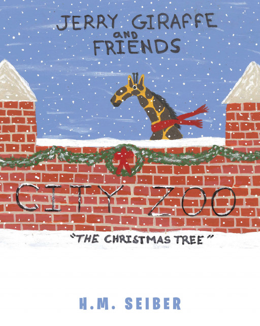 Author and Illustrator H.M. Seiber's New Book 'Jerry Giraffe and Friends: The Christmas Tree' is a Delightful, Heartwarming Tale of a Friendly Zookeeper and His Animal Helpers