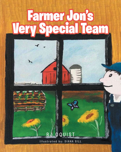 BJ Oquist's New Book 'Farmer Jon's Very Special Team' is a Lovely Children's Story That Talks About a Man, His Farm, and His Steeds