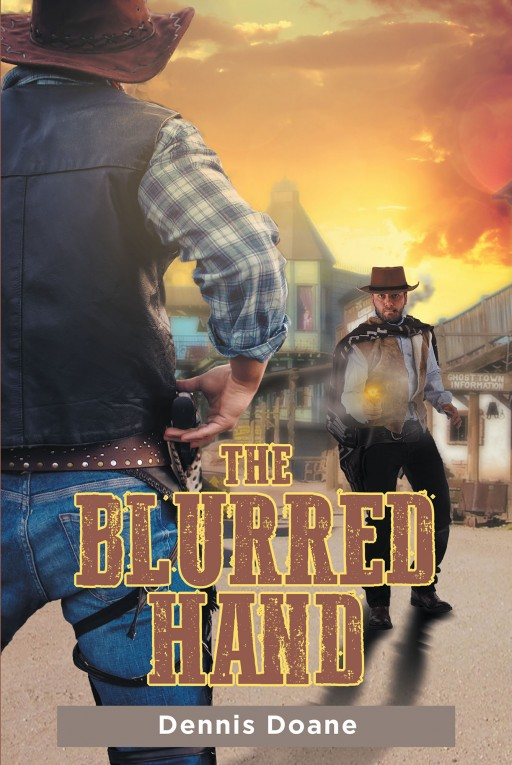 """Author Dennis Doane's New Book """"The Blurred Hand"""" is the Riveting Story of a Man on the Hunt for His Father's Murderers."""