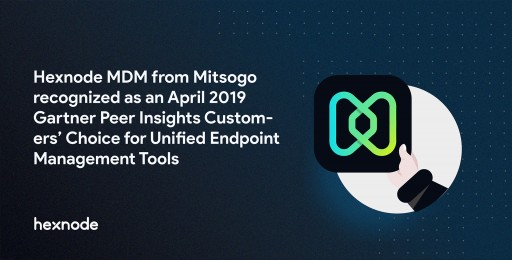 Hexnode MDM From Mitsogo Recognized as an April 2019 Gartner Peer Insights Customers' Choice for Unified Endpoint Management Tools