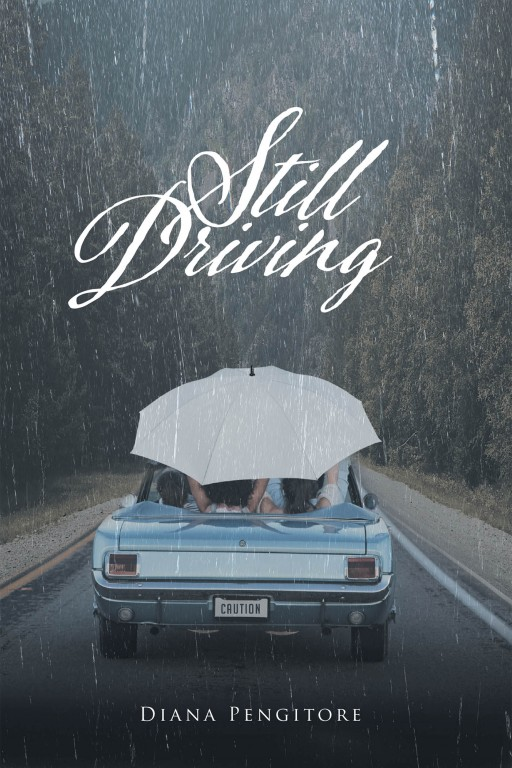 Diana Pengitore's New Book 'Still Driving' Shares a Brilliant and Humorous Read for Everyone Who Sits Behind the Wheel