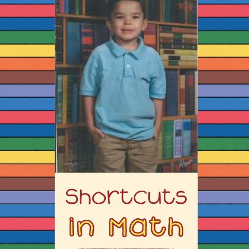 Author Rene Uranta's New Book 'Shortcuts in Math' is an Instructive Guide to Help Those Who Struggle With Mathematics.