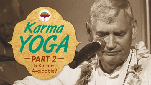 Science of Identity Foundation Releases 'Karma Yoga of the Bhagavad-Gita' Part 2: Is Karma Avoidable?