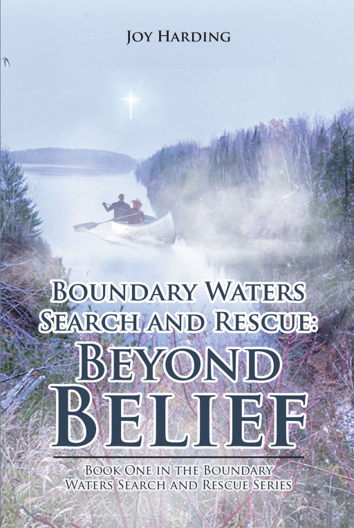 Joy Harding's new book, 'Boundary Waters Search and Rescue: Beyond Belief', is a gripping read about a couple whose faith helps them weather the storm