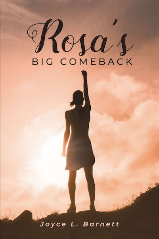 Joyce L. Barnett's New Book 'Rosa's Big Comeback' Contains a Story of Hope and Fulfillment in Life Despite the Challenge of Time and Age