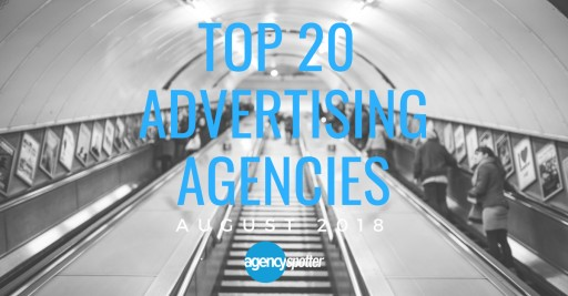 Top 20 Advertising Agencies: Agency Spotter Releases August 2018 Report
