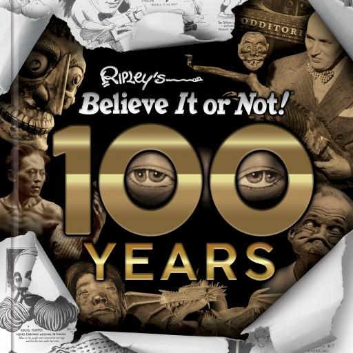 Ripley's Believe It or Not! Celebrates a Century of Strange