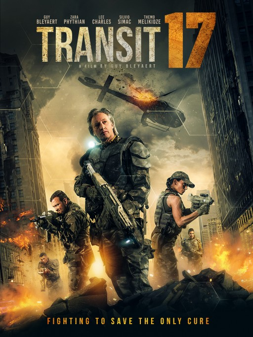 Vision Films Presents the Explosive, Post-Apocalyptic, Dystopian-Future Film TRANSIT 17