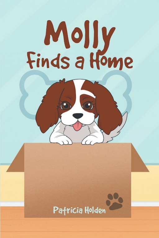 Patricia Holden's New Book 'Molly Finds a Home' Follows the Heartwarming Story of a Dog in Search of a New Family