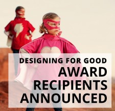 Designing for Good Award Recipients Announced