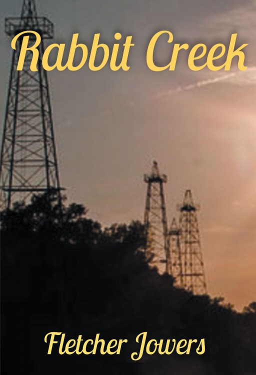 Fletcher Jowers' New Book 'Rabbit Creek' Holds a Rousing Account About a Man Who Lived in Poverty and Grew Up Around Nature in East Texas