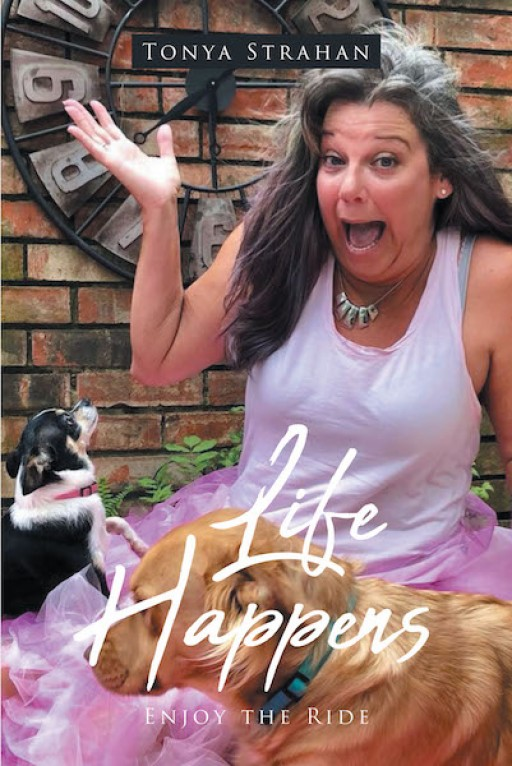 Tonya Strahan's New Book 'Life Happens' is a Heartfelt Memoir in a Life Filled With Love, Hope, Will, and Belief in God