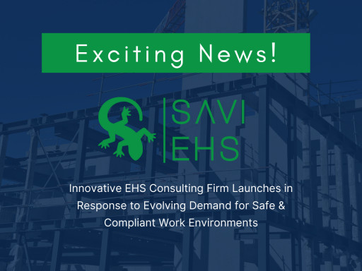 Innovative EHS Consulting Firm Launches in Response to Evolving Demand for Safe & Compliant Work Environments