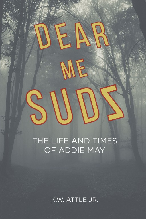 K.W. Attle Jr.'s New Book 'Dear Me Sudz is a Poignant Memoir of a Remarkable Lady's Journey Throughout Life