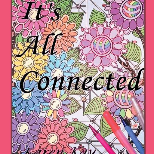 "Karen Kay's New Book ""It's All Connected"" is a Coloring Journey Through Elaborate Imagery to a Place of Calm Belonging"