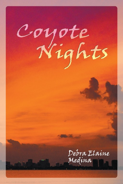 Author Debra Elaine Medina's New Book 'Coyote Nights' is a Spellbinding Vampire Tale of Murder, Transformation, and Belonging in a New Mexico City