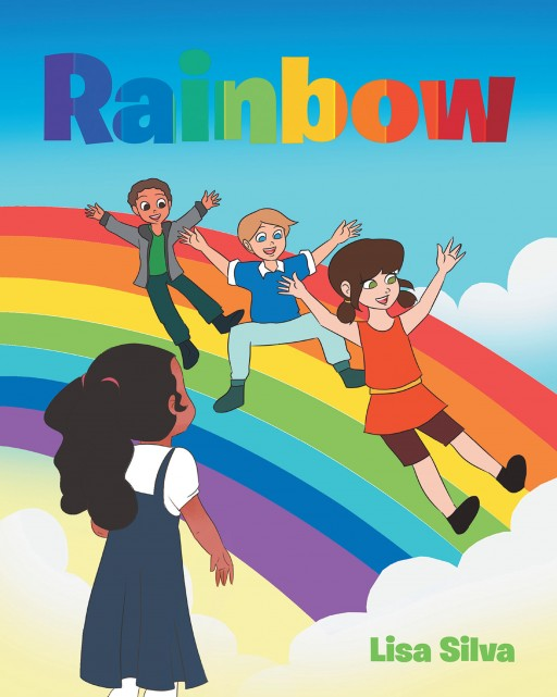 """""""Rainbow"""" From Author Lisa Silva Helps Kids See the Beauty in What Makes Them Different."""