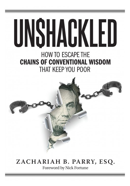 Zachariah B. Parry Releases New Book 'How to Escape the Chains of Conventional Wisdom That Keeps You Poor'