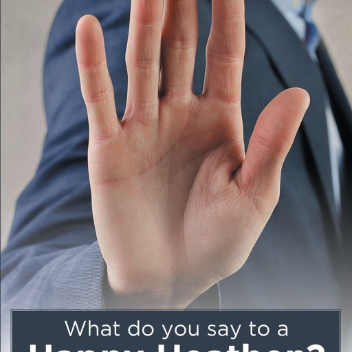 """Richard Christenson's New Book """"What Do You Say to a Happy Heathen?"""" is an Insightful Look Into Effective Evangelism, From a Former Happy Agnostic Turned Happy Believer."""